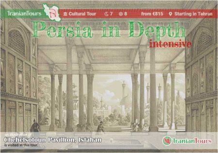Iran Tour : Persia in Depth (intensive) starting in Tehran