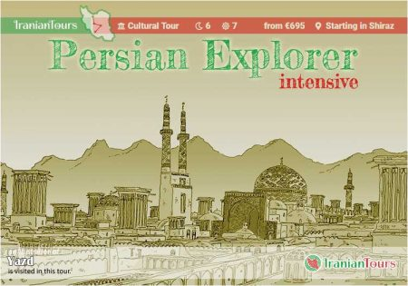 Iran Tour : Persian Explorer (intensive) starting in Tehran